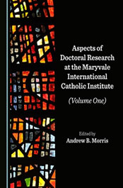 Aspects of Doctoral Research at the Maryvale Institute Volume One book cover